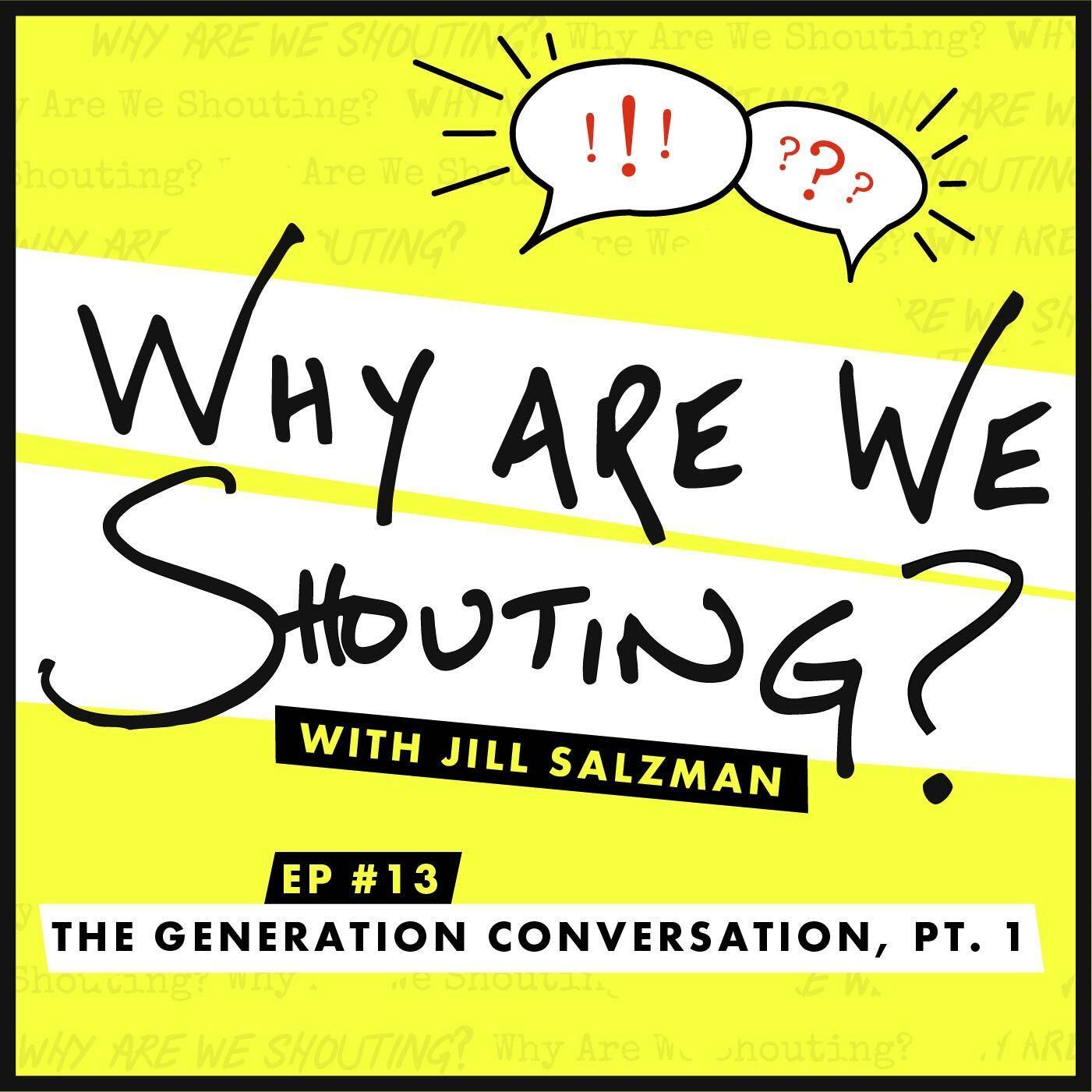 The Generation Conversation, Pt. 1