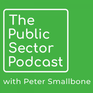 The Public Sector Podcast with Peter Smallbone