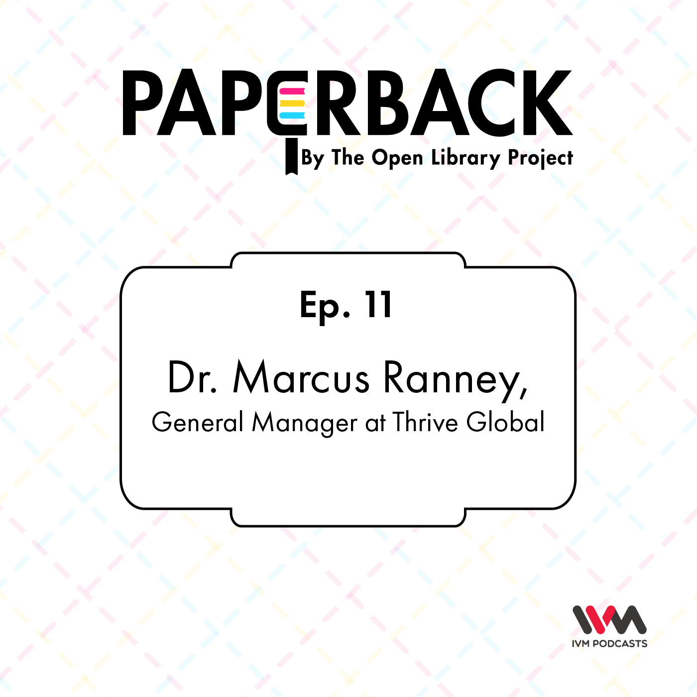 Ep. 11: Dr. Marcus Ranney