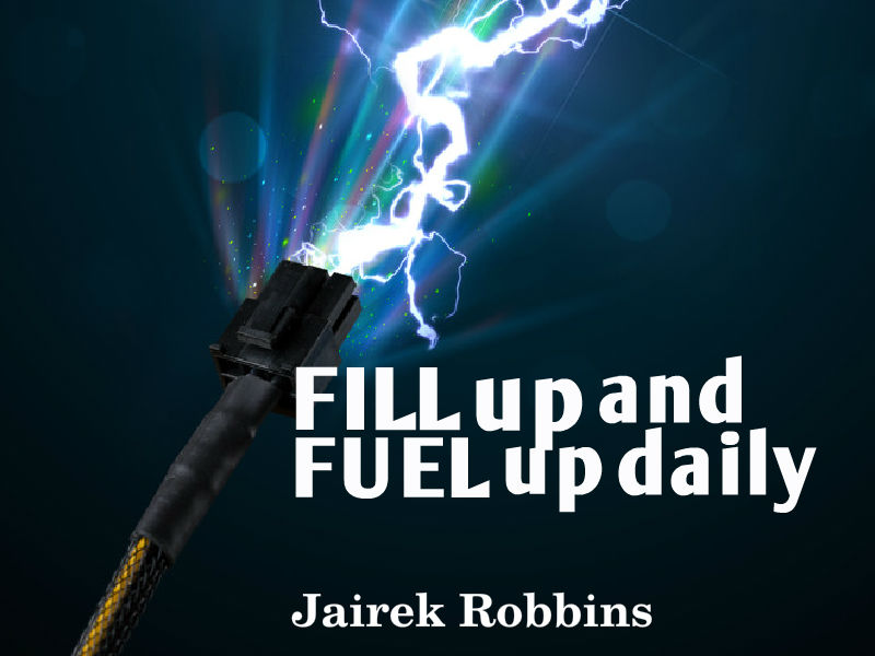"""Fill Up and Fuel Up Each Day"" with Jairek Robbins"