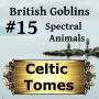 Artwork for Spectral Animals - British Goblins CT015