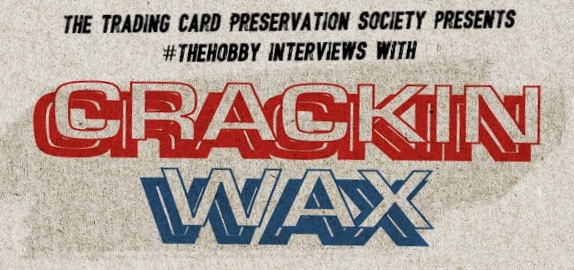 Episode #10 - #TheHobby Interview With Christopher From Crackin' Wax