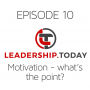 Artwork for Episode 10 - Motivation - What's the Point?