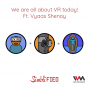 Artwork for Ep. 120: We are all about VR today! Ft. Vyaas Shenoy