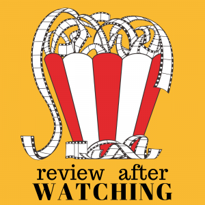 Review After Watching
