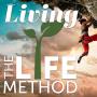 Artwork for Living The LifeMethod Episode 1