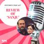 Artwork for Ep. 09: Sanju- Does This Ranbir Kapoor Starrer Glorify Sanjay Dutt