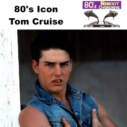 80's Icon Tom Cruise