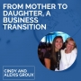 Artwork for From Mother To Daughter, A Business Transition With Cindy And Alexis Groux