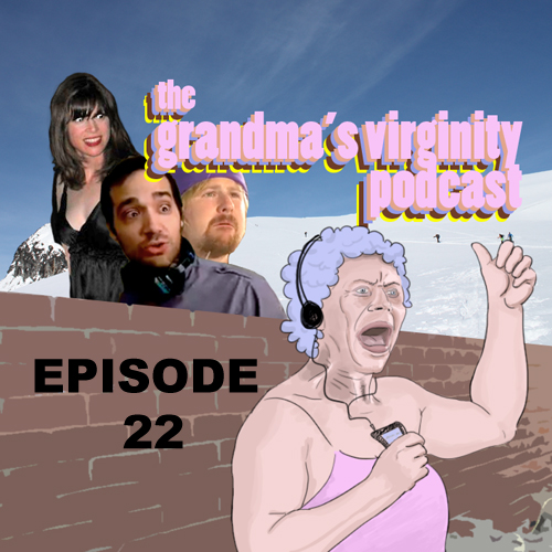 GVP 22:  Grandma's Virginity Origins: Justin's Parents