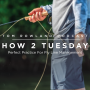 Artwork for HOW 2 TUESDAY #40 - Perfect Practice For Fly Line Management