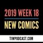 Artwork for 2019 Week 18 New Comics