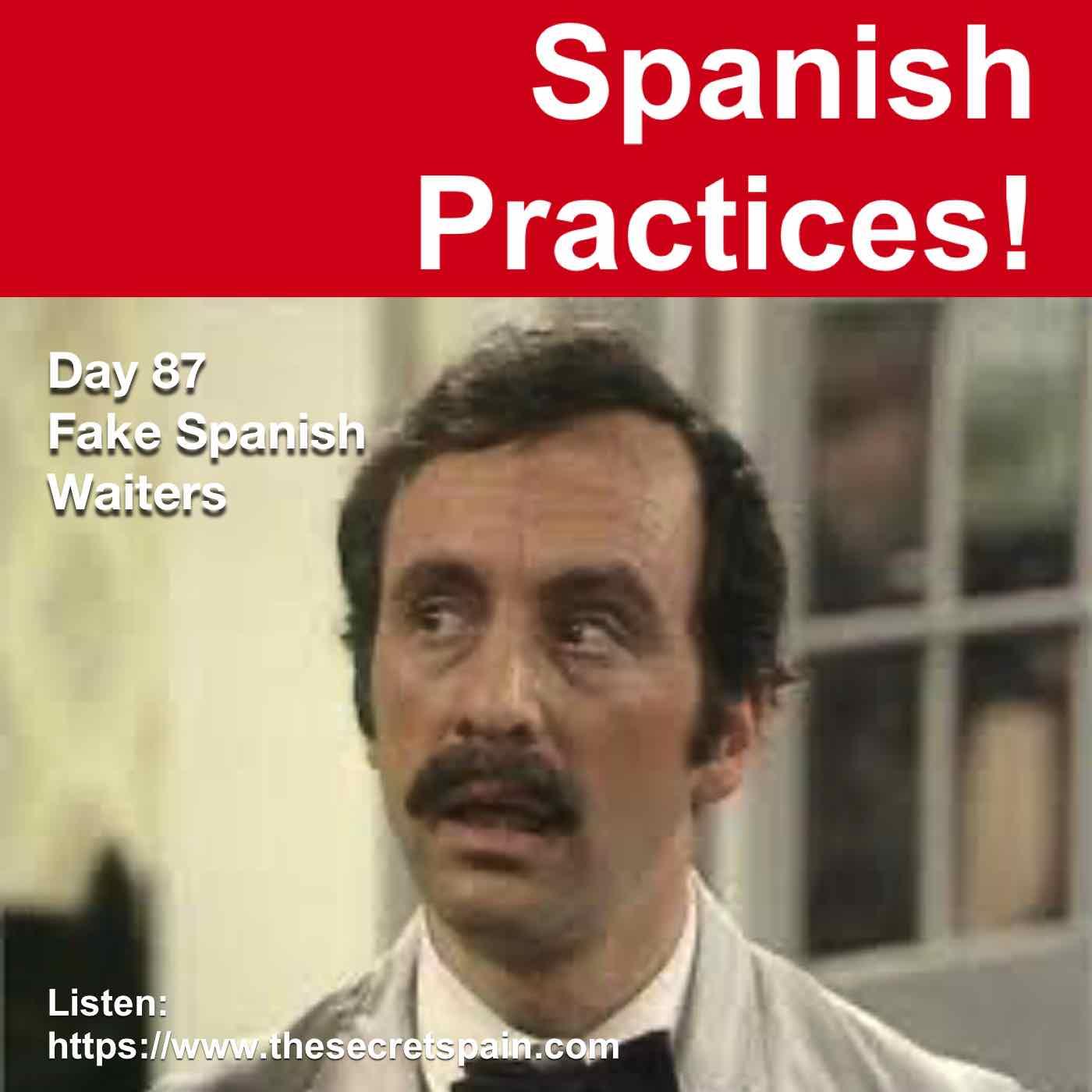 """Day 87 - """"Fake Spanish Waiters"""""""