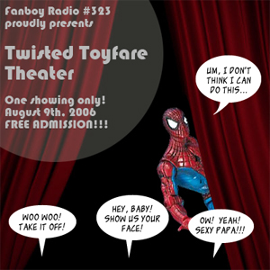 Fanboy Radio #323 - Twisted Toyfare Theater, Party @ The Palm & Komikazee.com