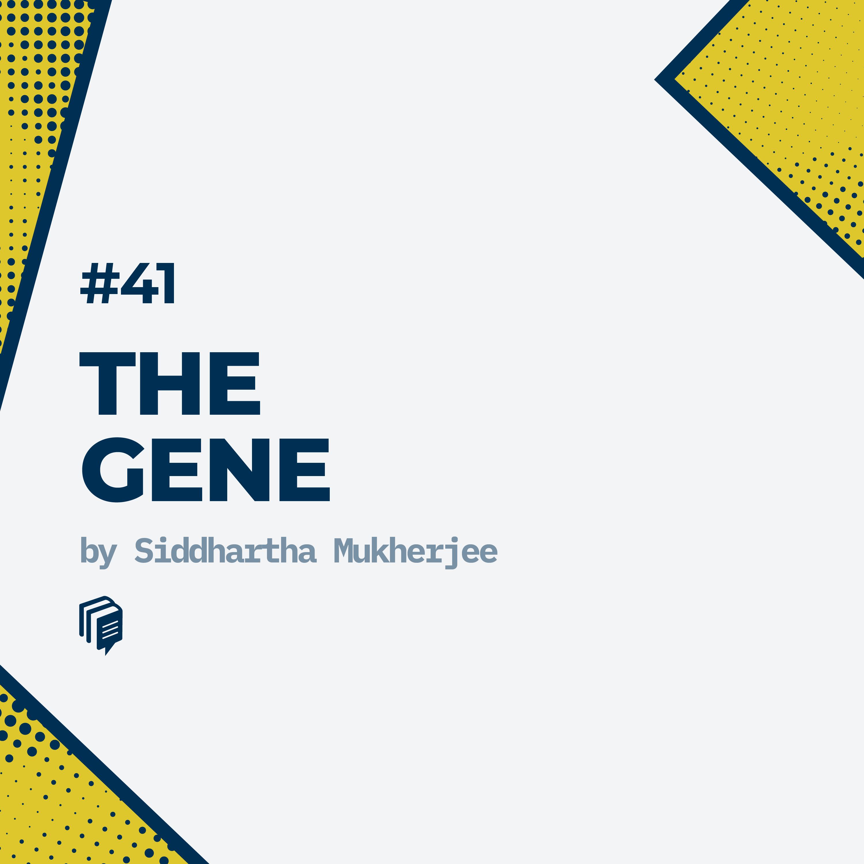 41: The Gene (خلاصهی کتاب ژن)