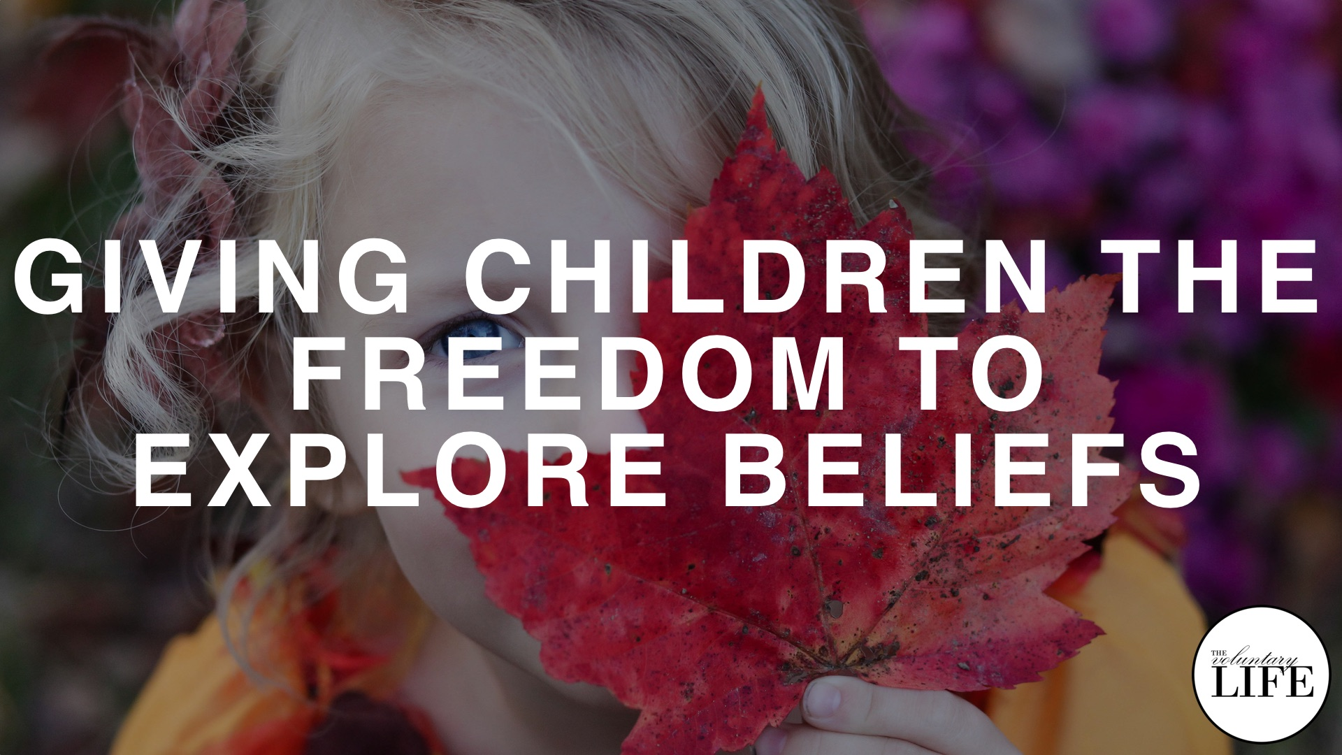 Bonus Episode 68: Giving Children The Freedom To Explore Beliefs