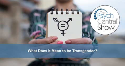 Candid Chat on Mental Health & Psychology: What Does It Mean to be Transgender?
