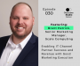 Artwork for 030: Enabling IT Channel Partner Success and Revenue with Good Marketing Execution with Brent Patrick