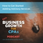 Artwork for 063 How to Get Started Adding Advisory Services