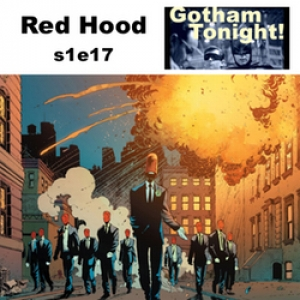 s1e17 Red Hood - Gotham Tonight!