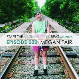 Start The Beat 022: MEGAN FAIR