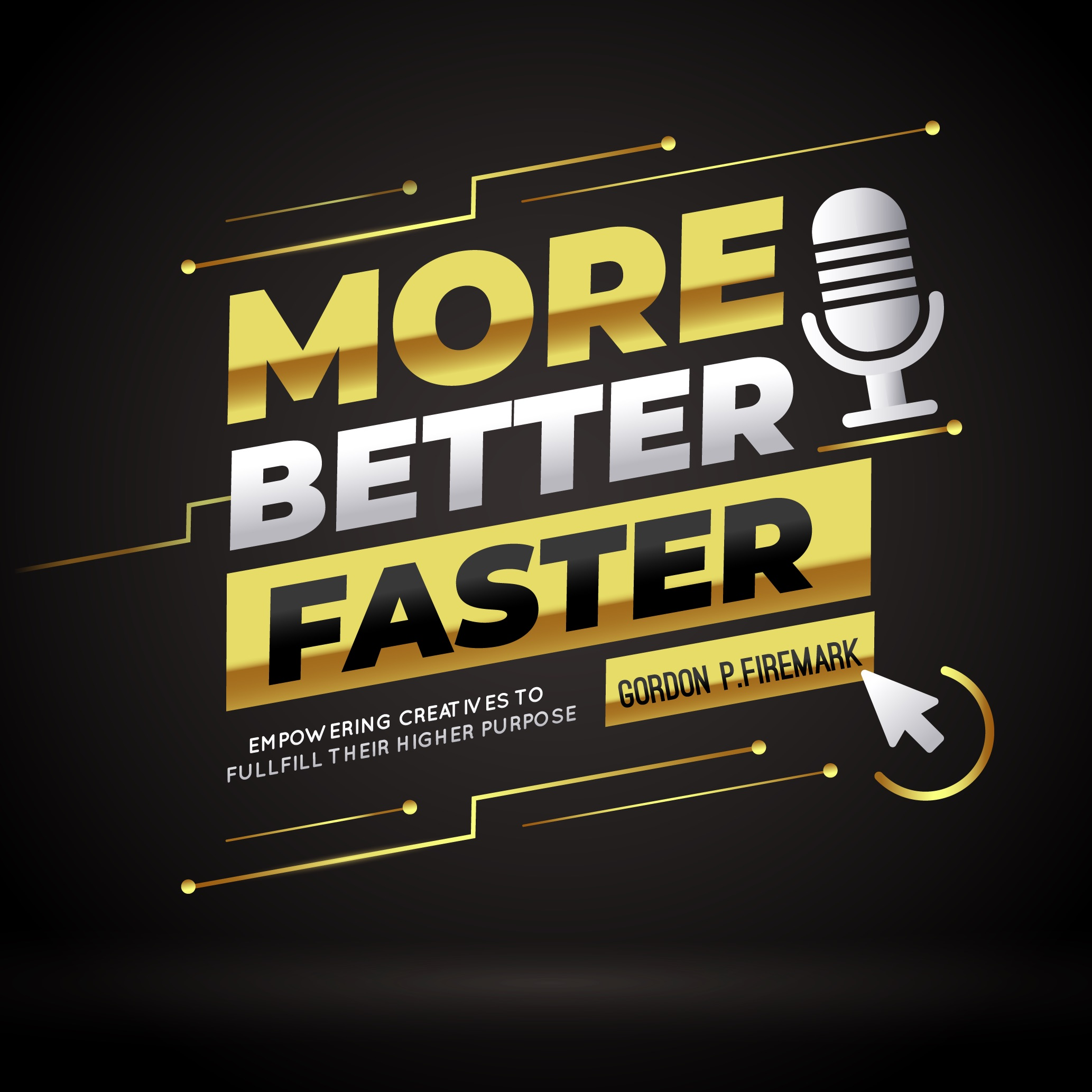 More. Better. Faster.  Success Strategies for Creative Professionals show art
