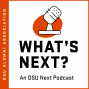 """Artwork for Minisode - How """"OSU Next"""" Came to Be - Michael Whitten ('11), College of Liberal Arts"""