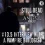 Artwork for Still Dead #13.5. Interview with a Vampire Biologist