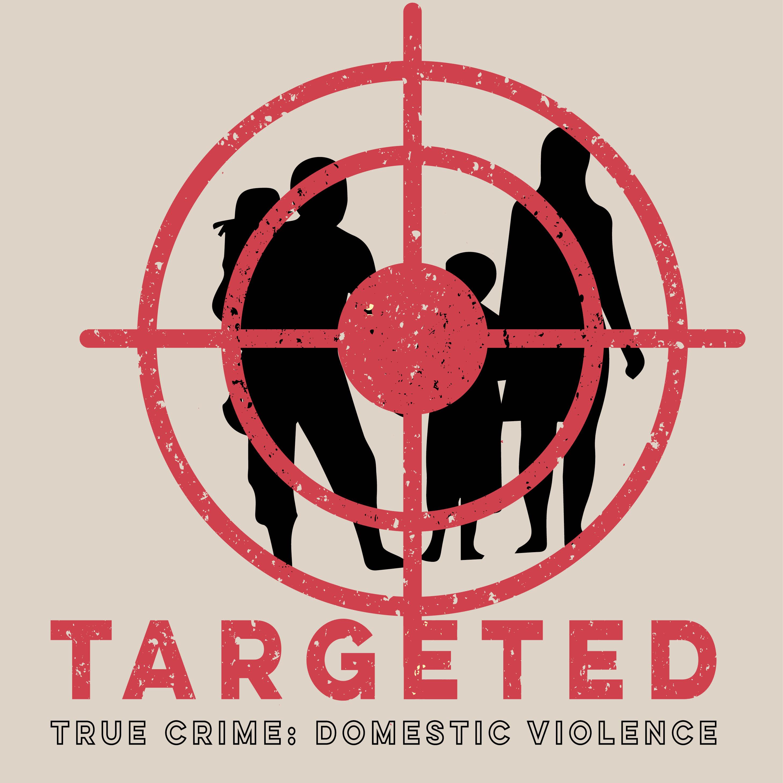 Artwork for Targeted:  True Crime Domestic Violence 1.1