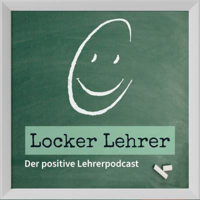 Locker Lehrer! Der positive Lehrerpodcast show image
