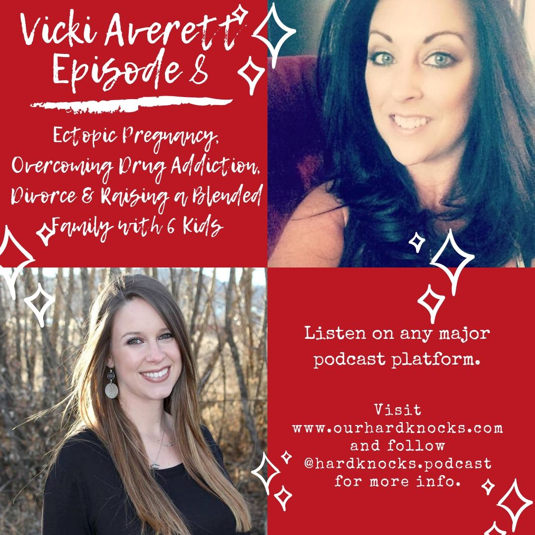 Episode 8: Vicki Averett - Ectopic Pregnancy, Overcoming a Drug Addiction, Divorce, Dating, Raising a Blended Family with 6 Kids