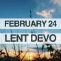 Artwork for Lenten Devotional for February 24, 2018
