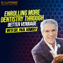 Artwork for ENROLL: Enrolling More Dentistry Through Better Verbiage with Dr. Paul Homoly