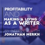 Artwork for 015 Profitability and Making a Living as an Author — An Interview with Jonathan Merkh