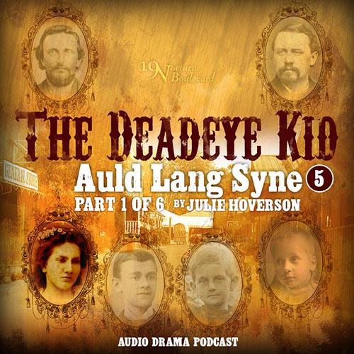 The Deadeye Kid - Auld Lang Syne, part 1