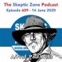 Artwork for The Skeptic Zone #609 - 14.June.2020