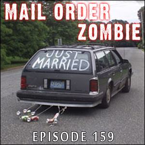 Mail Order Zombie: Episode 159 - Zombie Honeymoon, See the Dead & The Infection
