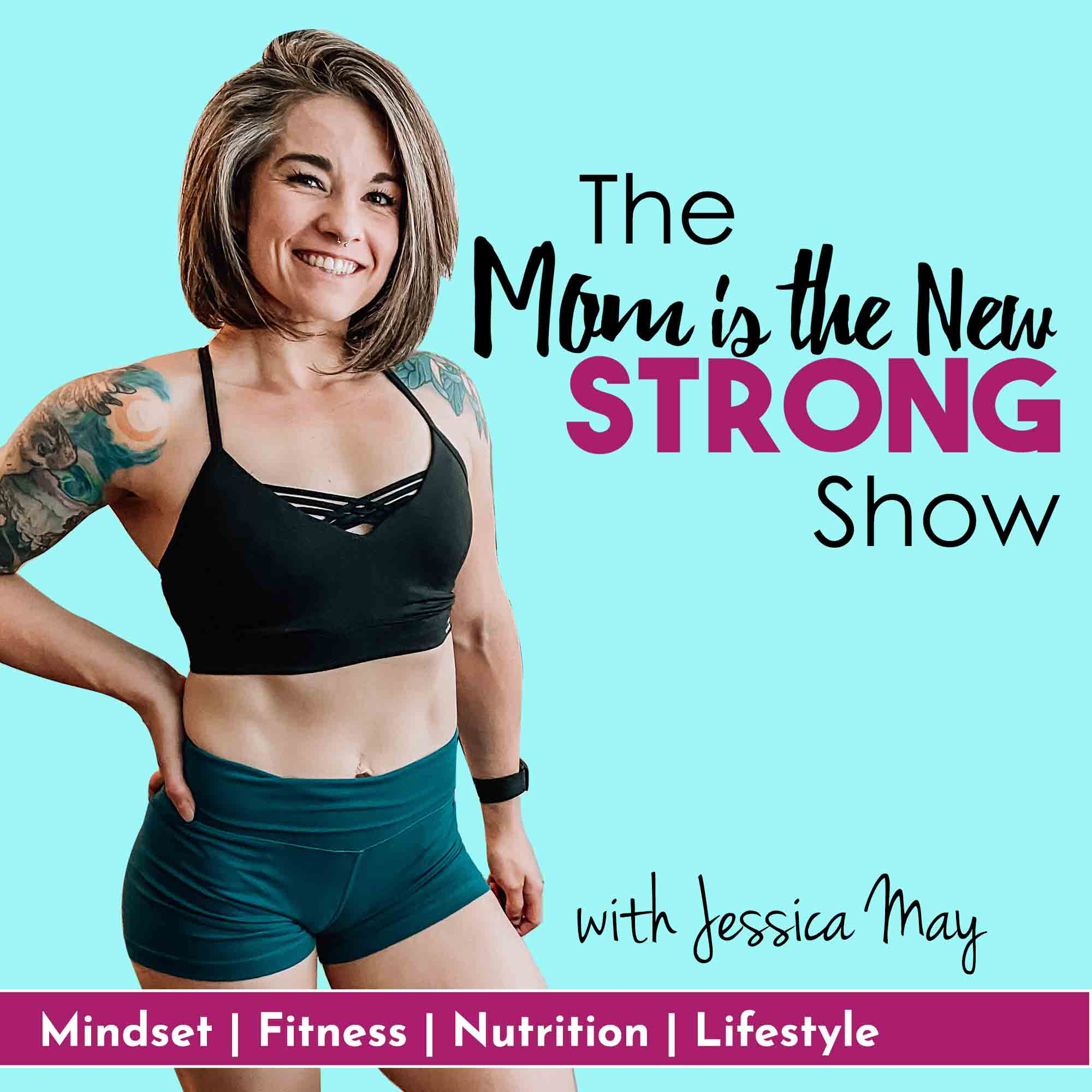 Mom is the New Strong Podcast