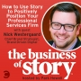 Artwork for #29: How to Use Story to Positively Position Your Professional Services Firm