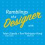 Artwork for Ramblings of a Designer Podcast ep. 34