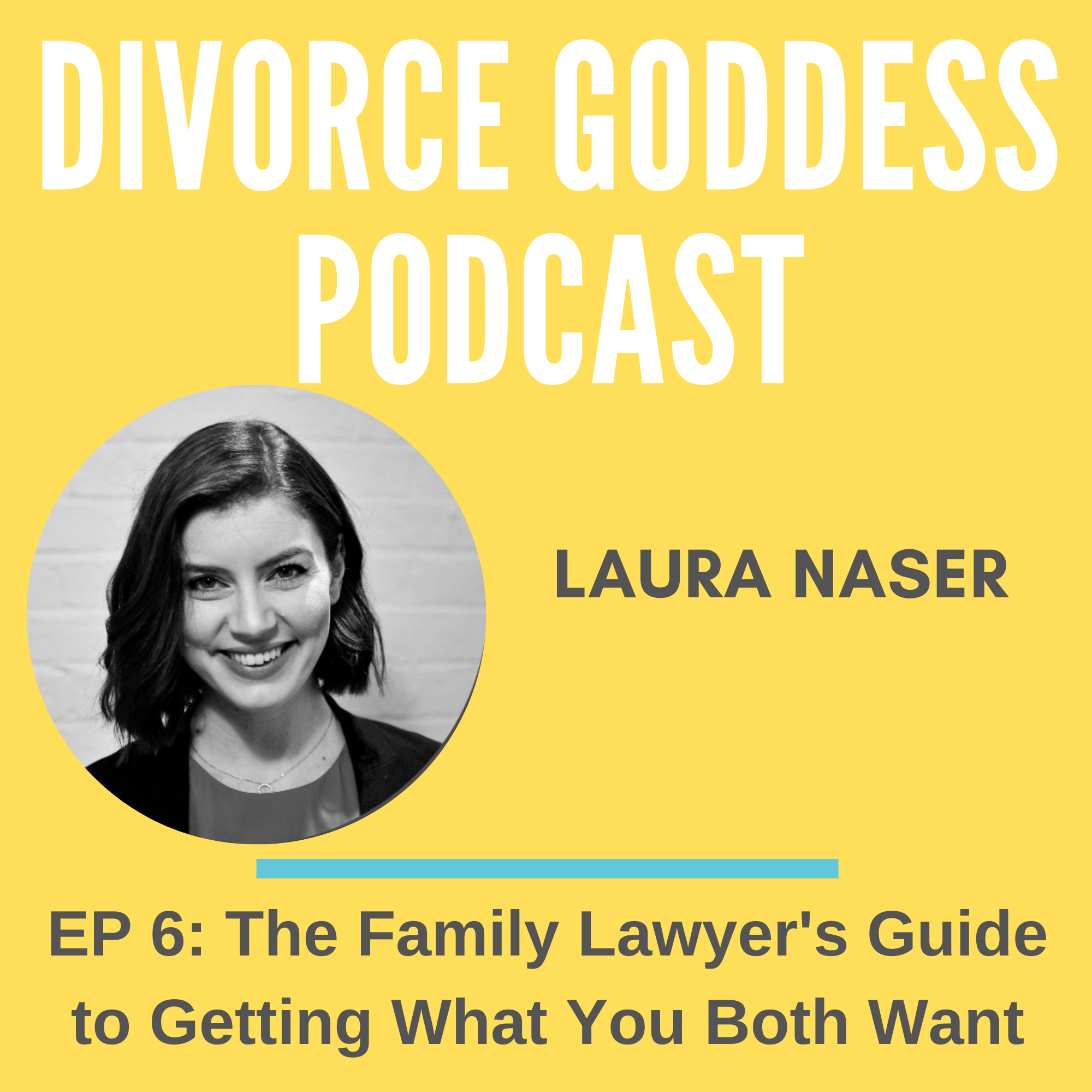 Divorce Goddess Podcast - The Family Lawyer's Guide to Separation & Divorce - How to Get What You Both Want