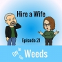 Artwork for Hire a Wife | Off in the Weeds 021