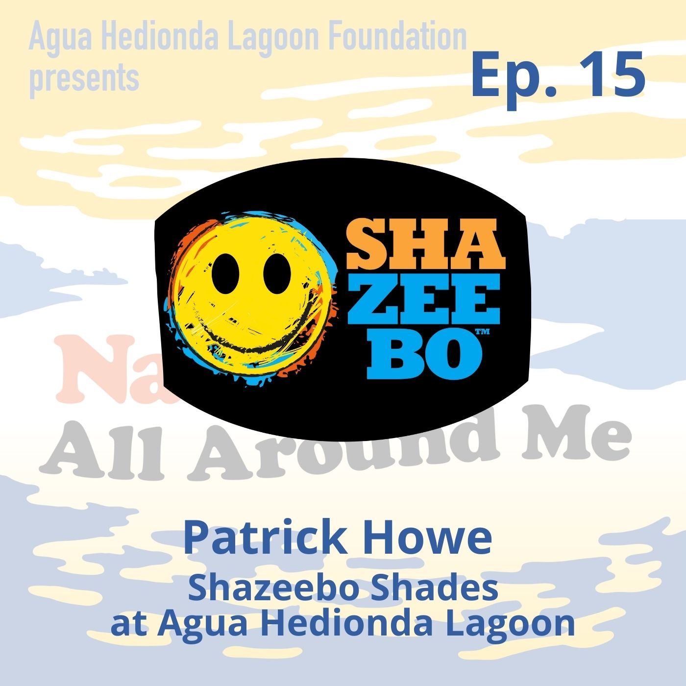 Ep. 15 Shazeebo Shades at Agua Hedionda Lagoon