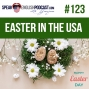 Artwork for #123 How Americans celebrate Easter in the USA (rep)