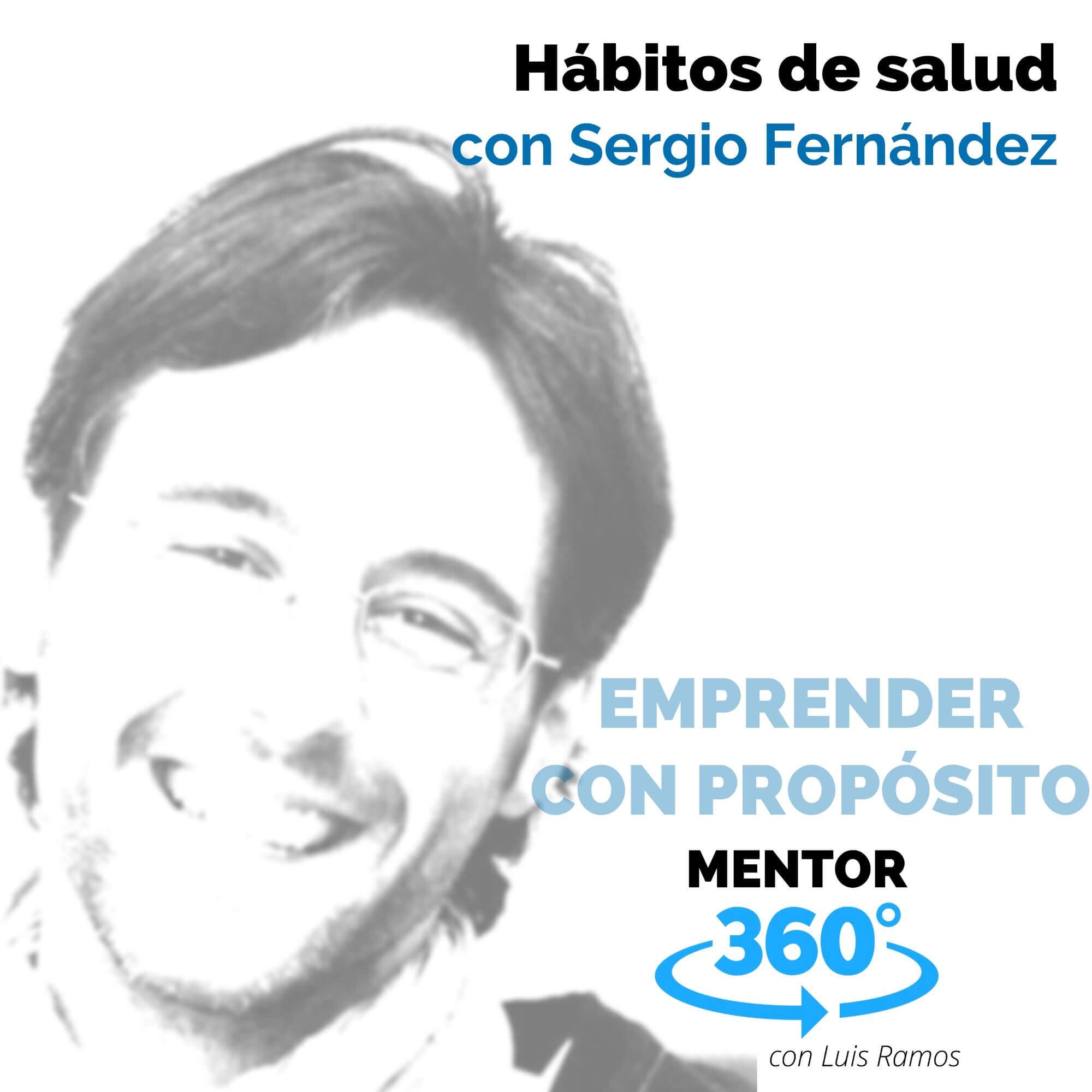 Hábitos de salud, con Sergio Fernández - EMPRENDER CON PROPÓSITO