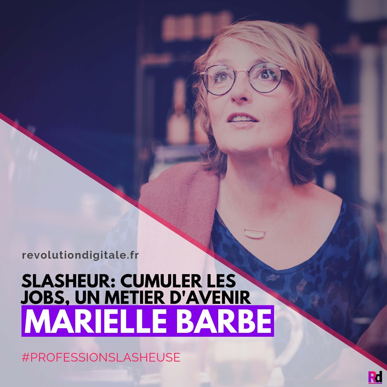 Profession Slasheur: cumuler les jobs, un métier d'avenir, avec Marielle Barbe