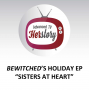 "Artwork for Bewitched's Holiday Ep ""Sisters at Heart"""