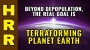 Artwork for Beyond DEPOPULATION, the real goal is TERRAFORMING planet Earth