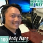 Artwork for 100: The 100th Episode of Inspired Money with Andy Wang