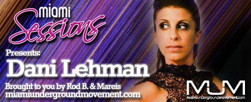 Miami Sessions with Rob B. proudly presents Dani Lehman - M.U.M Episode 212